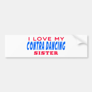 I Love My Contra Dancing Sister Car Bumper Sticker