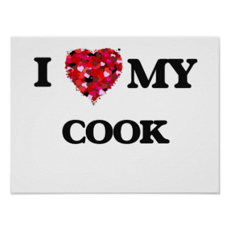 I love my Cook Poster