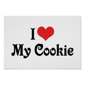 I Love My Cookie Poster