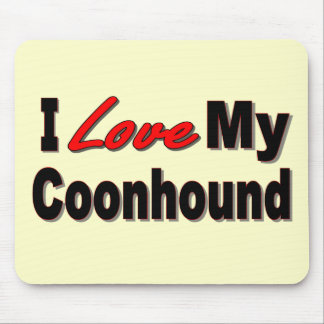 I Love My Coonhound Dog Gifts and Apparel Mouse Pad