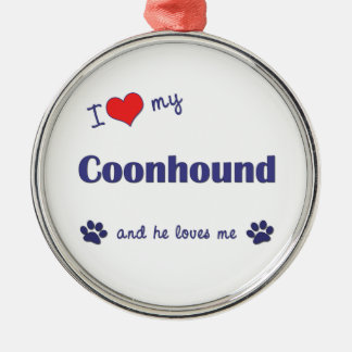 I Love My Coonhound (Male Dog) Round Metal Christmas Ornament