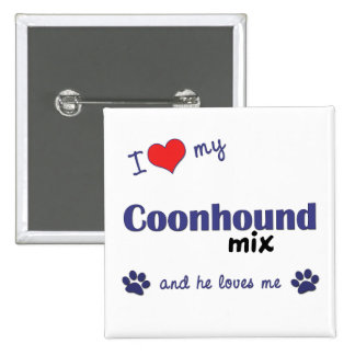 I Love My Coonhound Mix (Male Dog) Pinback Button