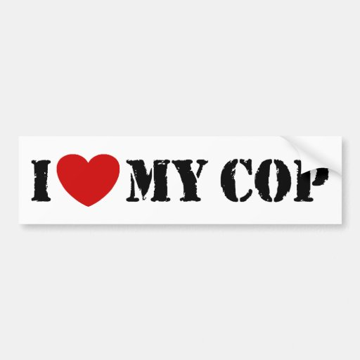 I Love My Cop Bumper Stickers