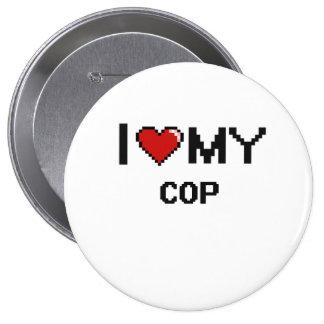 I love my Cop 4 Inch Round Button