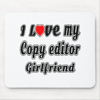 I Love My Copy editor Girlfriend Mouse Pad