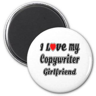 I Love My Copywriter Girlfriend Magnets