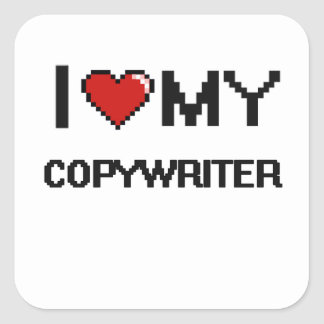 I love my Copywriter Square Sticker