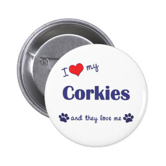 I Love My Corkies (Multiple Dogs) Pins