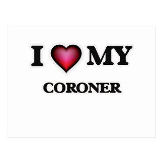 I love my Coroner Postcard