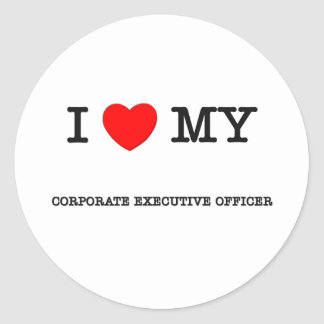 I Love My CORPORATE EXECUTIVE OFFICER Round Stickers