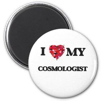 I love my Cosmologist 2 Inch Round Magnet