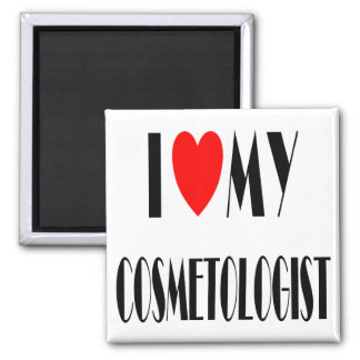 I love my Cosmotologist 2 Inch Square Magnet