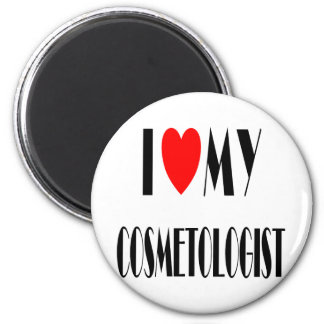 I love my Cosmotologist 2 Inch Round Magnet