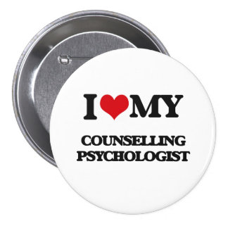 I love my Counselling Psychologist Button