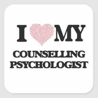 I love my Counselling Psychologist (Heart Made fro Square Sticker