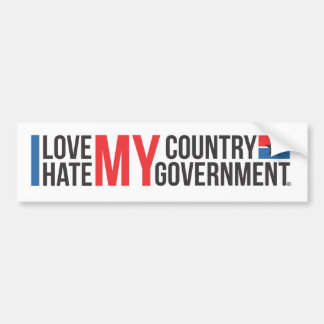 I love MY COUNTRY hate MY GOVERNMENT Bumper Sticker