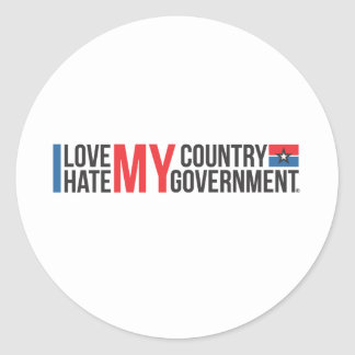 I love MY COUNTRY hate MY GOVERNMENT Classic Round Sticker