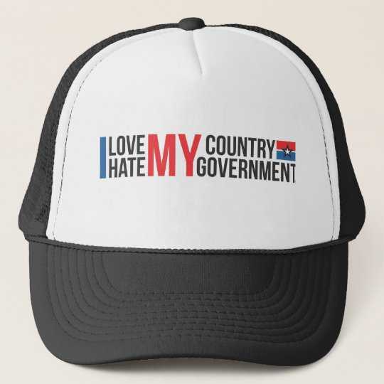 I love MY COUNTRY hate MY GOVERNMENT Trucker Hat
