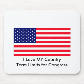 I Love MY Country Term Limits for Congress Mouse Pad