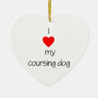 I Love My Coursing Dog Ceramic Ornament