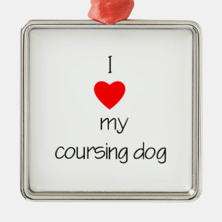 I Love My Coursing Dog Metal Ornament