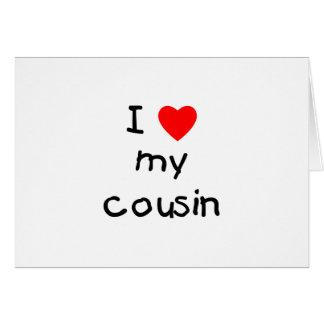 I Love My Cousin Card