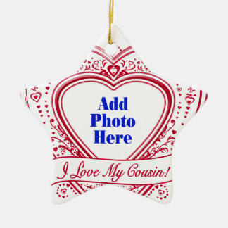 I Love My Cousin! Photo Red Hearts Ceramic Ornament