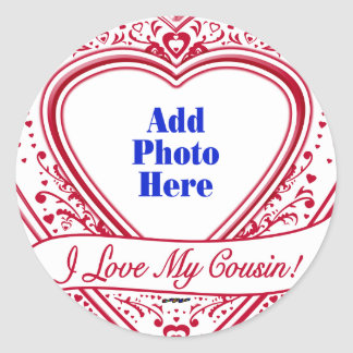 I Love My Cousin! Photo Red Hearts Classic Round Sticker