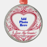 I Love My Cousin! Photo Red Hearts Christmas Tree Ornaments