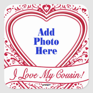 I Love My Cousin! Photo Red Hearts Square Sticker