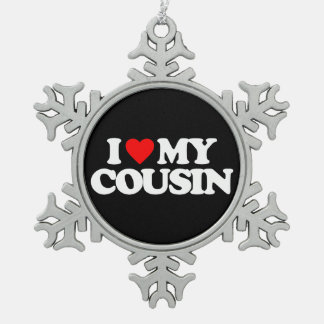 I LOVE MY COUSIN SNOWFLAKE PEWTER CHRISTMAS ORNAMENT