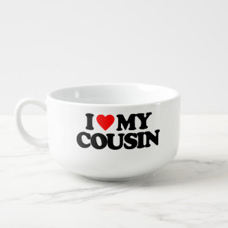 I LOVE MY COUSIN SOUP MUG