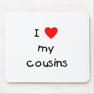 I Love My Cousins Mouse Pad