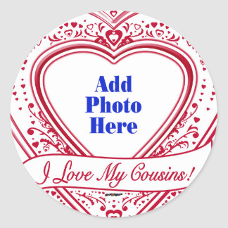 I Love My Cousins! Photo Red Hearts Classic Round Sticker