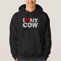 I LOVE MY COW HOODIE
