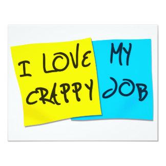 I Love My Crappy Job 4.25x5.5 Paper Invitation Card