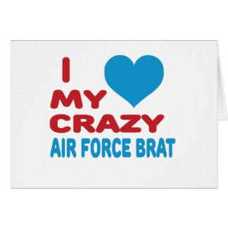 I Love My Crazy Air Force Brat. Greeting Card