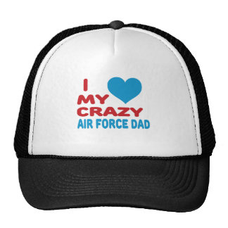 I Love My Crazy Air Force Dad. Trucker Hat