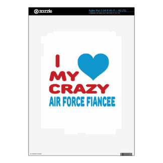 I Love My Crazy Air Force Fiancee. Skins For iPad 3
