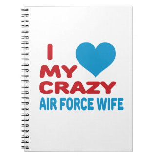 I Love My Crazy Air Force Wife. Notebook