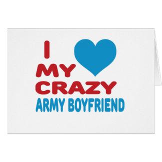I Love My Crazy Army Boyfriend. Greeting Card