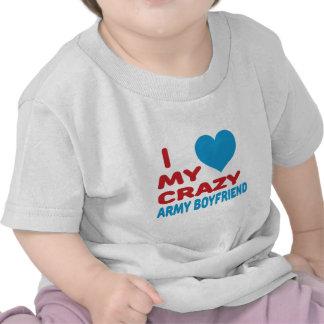 I Love My Crazy Army Boyfriend. T-shirt