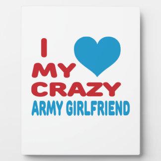 I Love My Crazy Army Girlfriend. Plaque