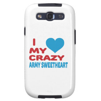 I Love My Crazy Army Sweetheart. Galaxy S3 Cover