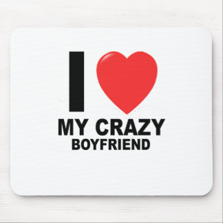 I LOVE my CRAZY Boyfriend Women's T-Shirts.png Mouse Pad