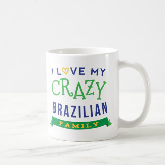 I Love My Crazy Brazilian Family Reunion T-Shirt I Coffee Mug