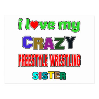 I love my crazy Freestyle Wrestling Sister Postcard
