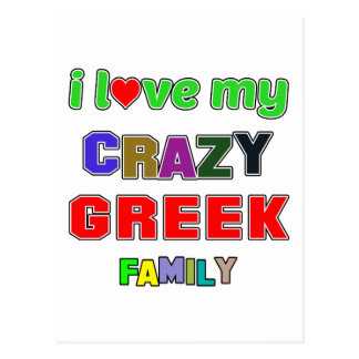 I love my crazy Greek Family Postcard