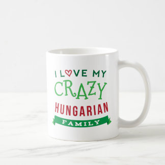 I Love My Crazy Hungarian Family Reunion T-Shirt I Coffee Mug