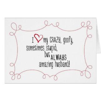 I love my Crazy Husband Card